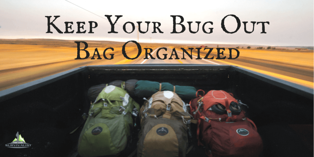 Keep Your Bug Out Bag Organized